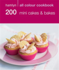 200 Mini Cakes & Bakes : Hamlyn All Colour Cookery (Hamlyn All Colour Cookbook) -- Paperback