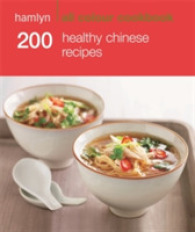 200 Healthy Chinese Recipes (Hamlyn All Colour Cookbook) -- Paperback