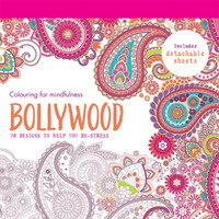 Bollywood : 70 Designs to Help You De-stress (Colouring for Mindfulness) -- Paperback