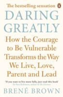 Daring Greatly : How the Courage to be Vulnerable Transforms the Way We Live, Love, Parent, and L -- Paperback