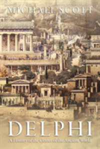 Delphi : A History of the Center of the Ancient World
