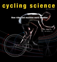 Cycling Science : How Rider and Machine Work Together -- Hardback