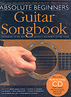 Absolute Beginners Songbook: Guitar Songbook: pt. 1 (Absolute Beginners)