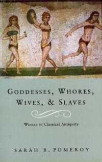 Goddesses, Whores, Wives and Slaves : Women in Classical Antiquity -- Paperback