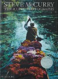 Steve McCurry : The Iconic Photographs (Reprint)