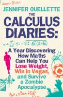 Calculus Diaries : A Year Discovering How Maths Can Help You Lose Weight, Win in Vegas and Survive -- Hardback