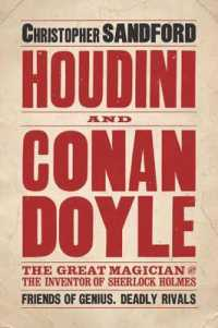 Houdini and Conan Doyle: The Great Magician and the Inventor of Sherlock Holmes