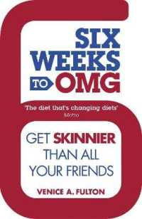 Six Weeks to Omg : Get Skinnier than All Your Friends -- Paperback