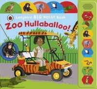 Zoo Hullaballoo! a Ladybird Big Noisy Book -- Board book