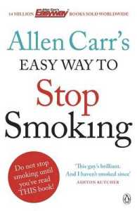 Allen Carr's Easy Way to Stop Smoking : Be a Happy Non-smoker for the Rest of Your Life -- Paperback