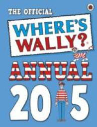 Where's Wally: the Official Annual (Where's Wally?) -- Hardback