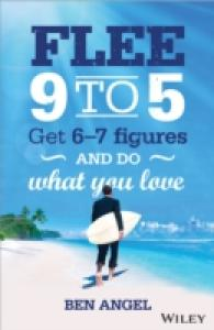 Flee 9-5 : Get 6 - 7 Figures and Do What You Love