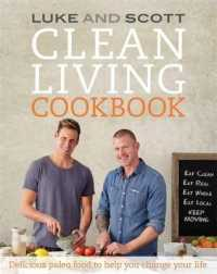 Clean Living Cookbook : Delicious Paleo Food to Help You Change Your Life -- Paperback