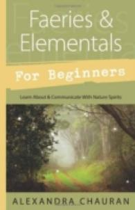 Faeries & Elementals for Beginners : Learn about & Communicate with Nature Spirits