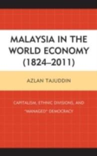 Malaysia in the World Economy (18242011) : Capitalism, Ethnic Divisions, and 'Managed' Democracy