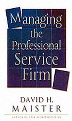Managing the Professional Service Firm -- Paperback (New ed)