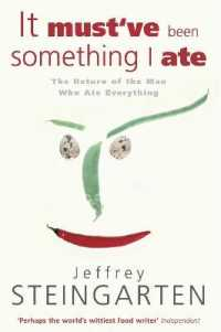 It Must've Been Something I Ate : The Return of the Man Who Ate Everything -- Paperback