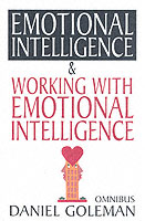 Daniel Goleman Omnibus: &quot;Emotional Intelligence&quot;,  &quot;Working with EQ&quot;