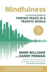 Mindfulness : A Practical Guide to Finding Peace in a Frantic World -- Paperback