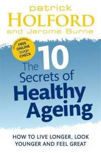 The 10 Secrets of Healthy Ageing : How to Live Longer, Look Younger and Feel Great (Reprint)