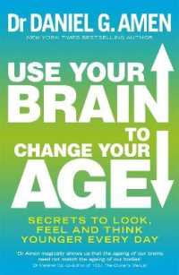Use Your Brain to Change Your Age : Secrets to Look, Feel and Think Younger Every Day -- Paperback