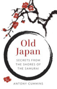 Old Japan : Secrets from the Shores of the Samurai