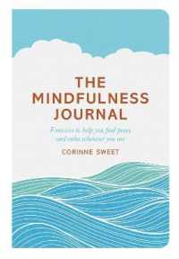Mindfulness Journal : Exercises to Help You Find Peace and Calm Wherever You are -- Paperback