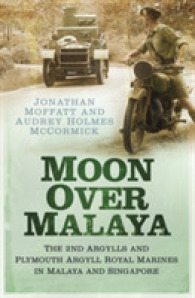 Moon over Malaya : The 2nd Argylls and Plymouth Argyll Royal Marines in Malaya and Singapore