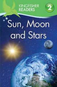Kingfisher Readers: Sun, Moon and Stars (Level 2: Beginning to Read Alone) -- Paperback