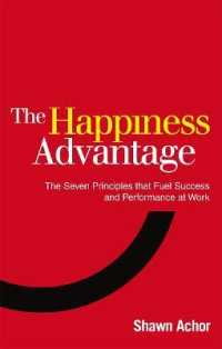 Happiness Advantage : The Seven Principles of Positive Psychology That Fuel Success and Performance at -- Paperback