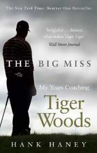 Big Miss : My Years Coaching Tiger Woods -- Paperback