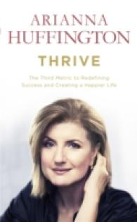 Thrive : The Third Metric to Redefining Success and Creating a Happier Life -- Paperback (English Language Edition)