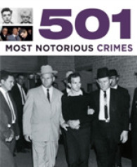 501 Most Notorious Crimes (501 Series) -- Paperback