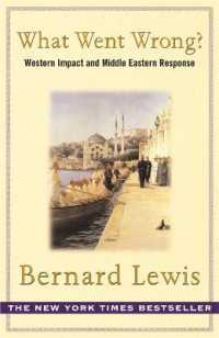 What Went Wrong? : The Clash between Islam and Modernity in the Middle East -- Paperback