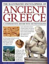 The Illustrated Encyclopedia of Ancient Greece : A Comprehensive History with 1000 Photographs