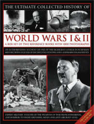 The Ultimate Collected History of World Wars I & II (2-Volume Set) : A Box Set of Two Reference Books with 1000 Photographs (BOX)