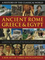 Ancient Rome, Greece & Egypt (3-Volume Set) : A Chronicle of Politics, Battles, Beliefs, Mythology, Art and Architecture, Shown in over 1300 Photograp <3 vols.> (3 vols.) (SLP)