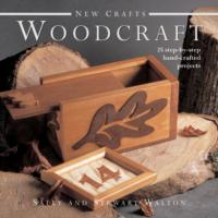New Crafts - Woodcraft : 25 Step-by-step Hand-crafted Projects (New Crafts)