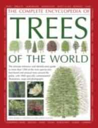The Complete Encyclopedia of Trees of the World : The Ultimate Reference and Identification Guide to More than 1300 of the Most Spectacular, Best-Love