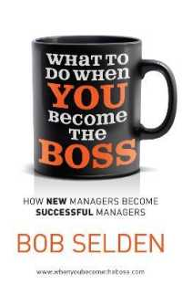 What to Do When You Become the Boss : How New Managers Become Successful Managers -- Paperback