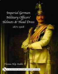 Imperial German Military Officers' Helmets and Headdress -- Hardback