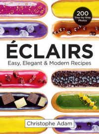 Eclairs : Easy, Elegant & Modern Recipes