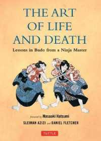 The Art of Life and Death : Lessons in Budo from a Ninja Master