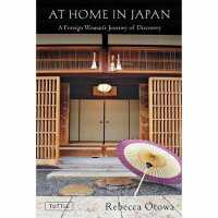 At Home in Japan : A Foreign Woman's Journey of Discovery