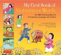 My First Book of Vietnamese Words : An ABC Rhyming Book of Vietnamese Language and Culture (My First Book Of...-miscellaneous/english) (Bilingual)