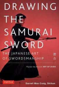 Drawing the Samurai Sword : The Japanese Art of Swordsmanship