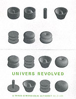 Univers Revolved : A Three Dimensional Alphabet
