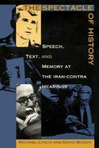 The Spectacle of History : Speech, Text, and Memory at the Iran-Contra Hearings (Post-contemporary Interventions)