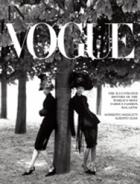 In Vogue : An Illustrated History of the World&#039;s Most Famous Fashion Magazine
