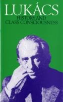 History and Class Consciousness : Studies in Marxist Dialectics -- Paperback